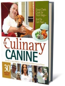The Culinary Canine: Great Chefs Cook for Their Dogs - And So Can You! Available on Amazon!